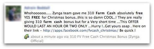 Whohoooooo..... Zynga team gave me 310 Farm Cash absolutely free YES FREE for Christmas bonus..this is so damn COOL..! They are really giving 310 farm cash bonus but for a Very short time ...This OFFER WOULD LAST AN HOUR OR TWO ONLY ...Hurry !..Get yours asap . Here on their link