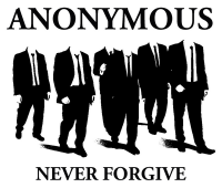 Anonymous never forgive