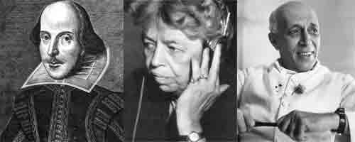 William Shakespeare, Eleanor Roosevelt and Jawaharlal Nehru